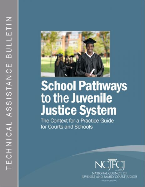School Pathways to the Juvenile Justice System The Context for a Practice Guide for Courts and Schools