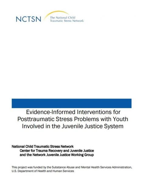 Evidence-Informed Interventions for Posttraumatic Stress Problems with Youth Involved in the Juvenile Justice System