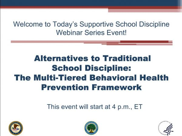 Alternatives to Traditional School Discipline: The Multi-Tiered Behavioral Health Prevention Framework - Supportive School Discipline (SSD) Webinar Series