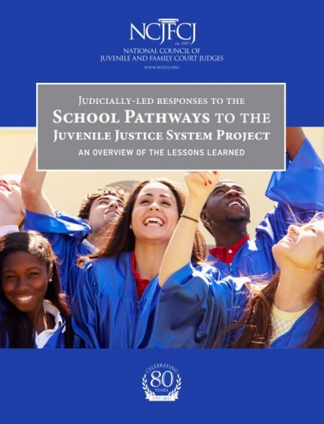 Judicially-Led Responses to the School Pathways to the Juvenile Justice System Project: An Overview of the Lessons Learned