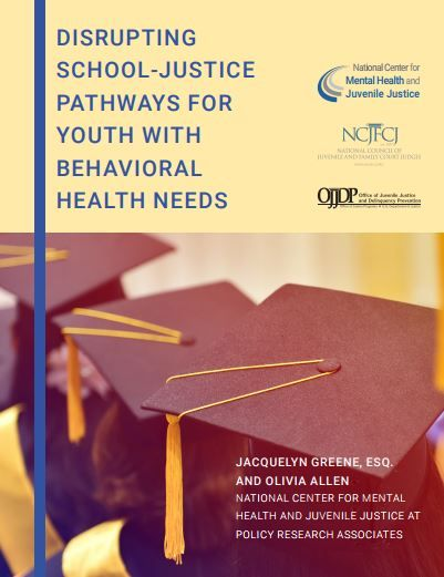 Disrupting School-Justice Pathways for Youth with Behavioral Health Needs