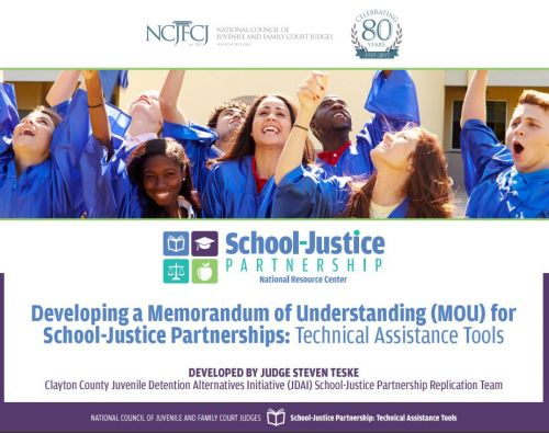 Developing a Memorandum of Understanding (MOU) for School-Justice Partnerships: Technical Assistance Tools