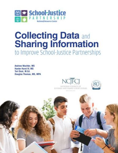 Collecting Data and Sharing Information to Improve School-Justice Partnerships